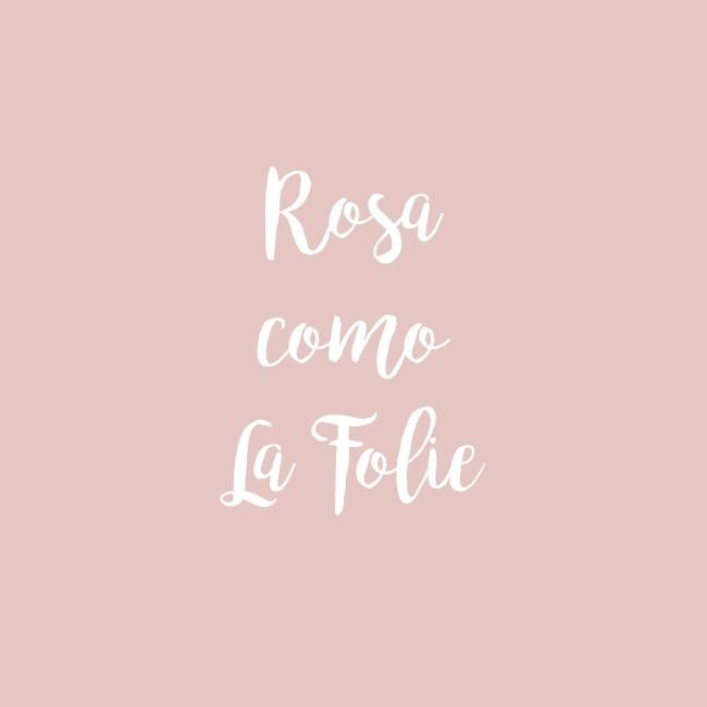 Rosa como La Folie